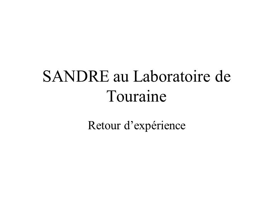 SANDRE au Laboratoire de Touraine Retour dexpérience