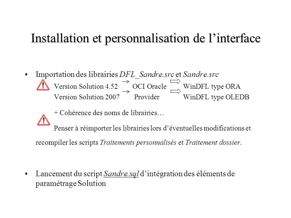 Installation et personnalisation de linterface Importation des librairies DFL_Sandre.src et Sandre.src Version Solution 4.52 OCI Oracle WinDFL type OR