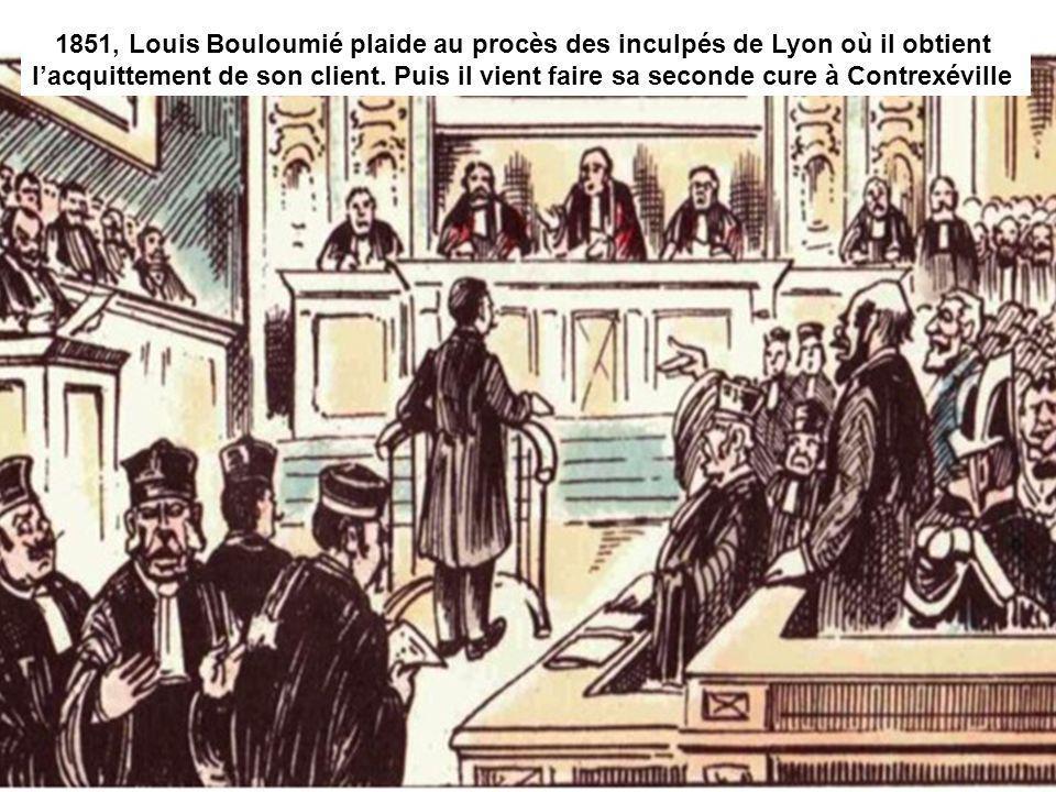 1851, Louis Bouloumié plaide au procès des inculpés de Lyon où il obtient lacquittement de son client. Puis il vient faire sa seconde cure à Contrexév
