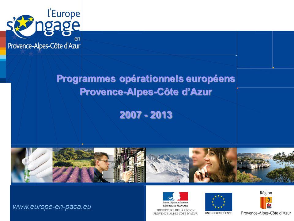 Programmes opérationnels européens Provence-Alpes-Côte dAzur 2007 - 2013 www.europe-en-paca.eu