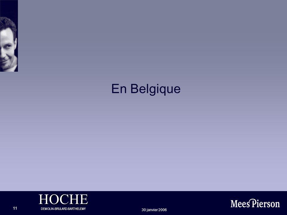 HOCHE DEMOLIN-BRULARD-BARTHELEMY 30 janvier 2006 11 En Belgique