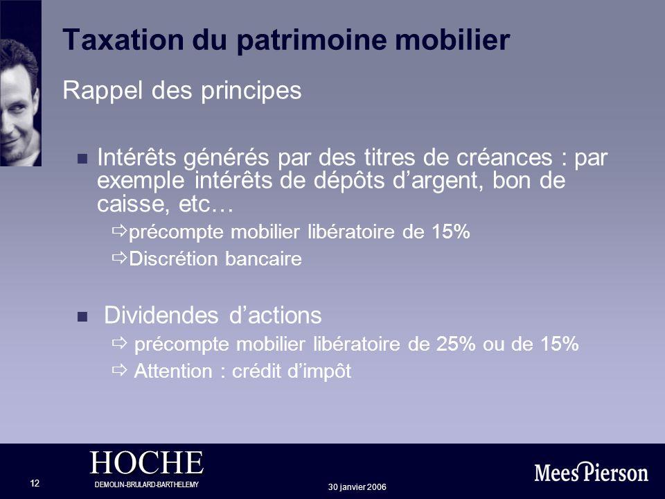 HOCHE DEMOLIN-BRULARD-BARTHELEMY 30 janvier 2006 12 Taxation du patrimoine mobilier Rappel des principes Intérêts générés par des titres de créances :