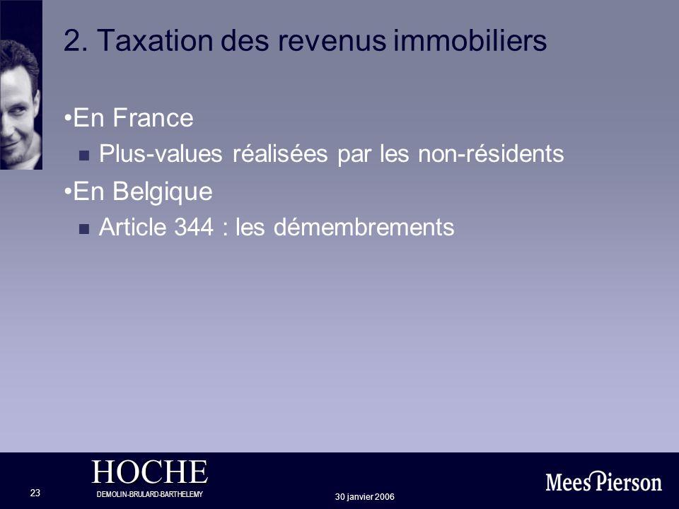 HOCHE DEMOLIN-BRULARD-BARTHELEMY 30 janvier 2006 23 2. Taxation des revenus immobiliers En France n Plus-values réalisées par les non-résidents En Bel