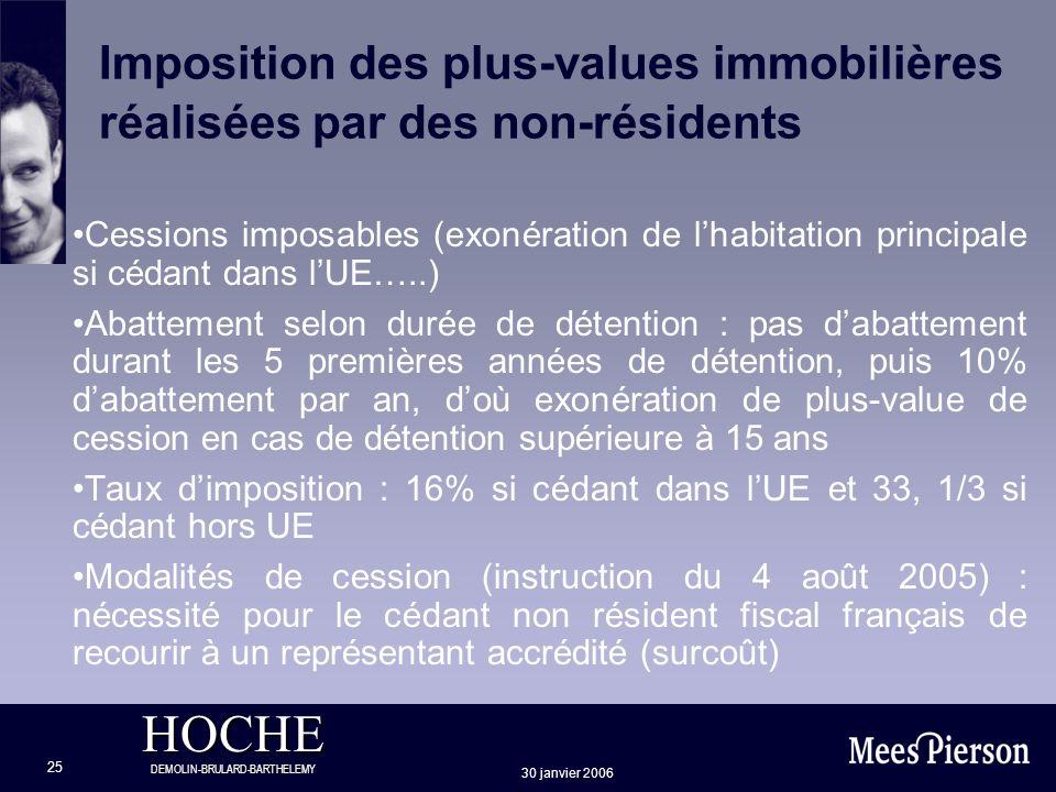 HOCHE DEMOLIN-BRULARD-BARTHELEMY 30 janvier 2006 25 Imposition des plus-values immobilières réalisées par des non-résidents Cessions imposables (exoné