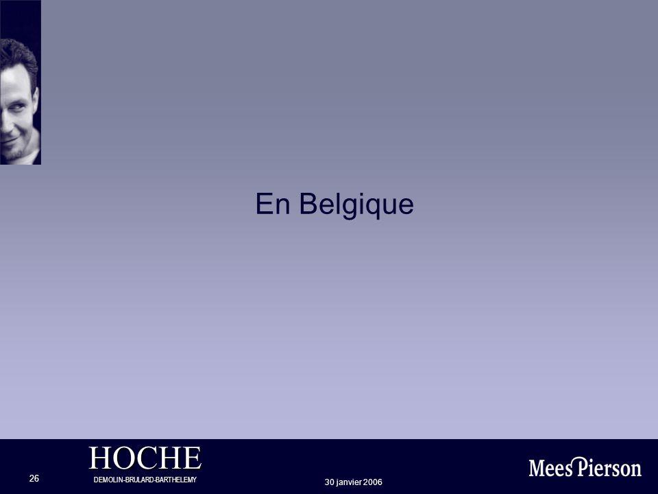 HOCHE DEMOLIN-BRULARD-BARTHELEMY 30 janvier 2006 26 En Belgique