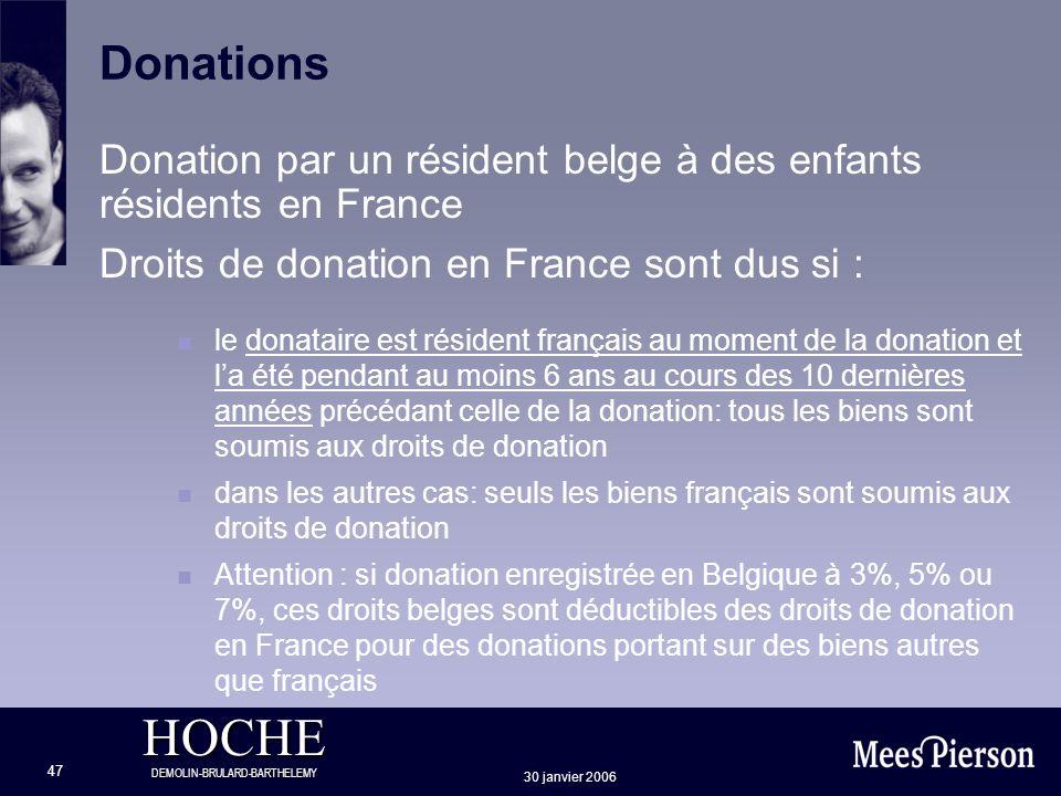 HOCHE DEMOLIN-BRULARD-BARTHELEMY 30 janvier 2006 47 Donations Donation par un résident belge à des enfants résidents en France Droits de donation en F