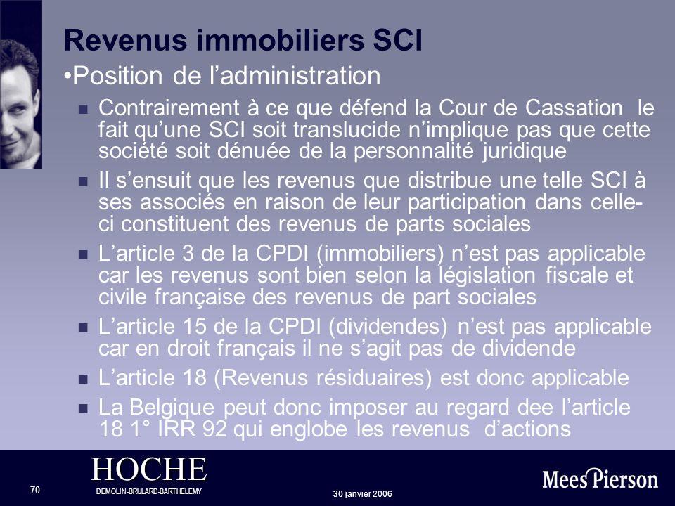 HOCHE DEMOLIN-BRULARD-BARTHELEMY 30 janvier 2006 70 Revenus immobiliers SCI Position de ladministration n Contrairement à ce que défend la Cour de Cas