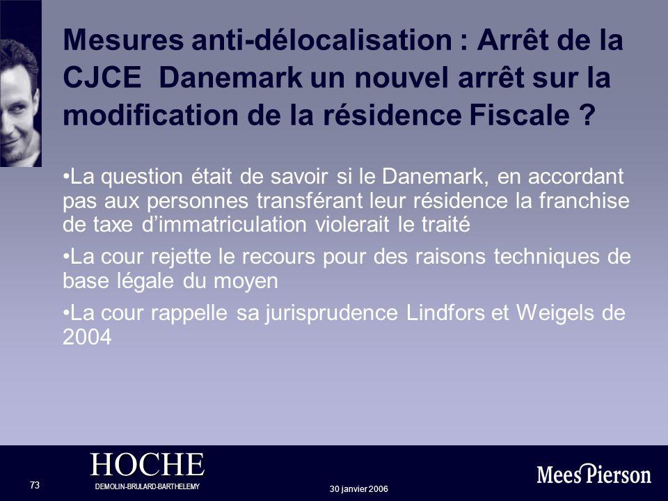 HOCHE DEMOLIN-BRULARD-BARTHELEMY 30 janvier 2006 73 Mesures anti-délocalisation : Arrêt de la CJCE Danemark un nouvel arrêt sur la modification de la