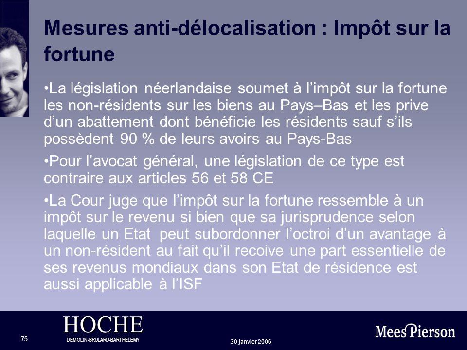 HOCHE DEMOLIN-BRULARD-BARTHELEMY 30 janvier 2006 75 Mesures anti-délocalisation : Impôt sur la fortune La législation néerlandaise soumet à limpôt sur