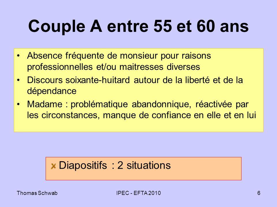 Thomas SchwabIPEC - EFTA 20106 Couple A entre 55 et 60 ans Absence fréquente de monsieur pour raisons professionnelles et/ou maitresses diverses Disco