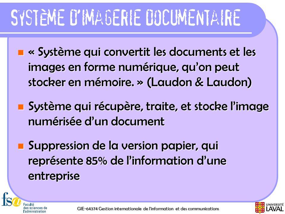 GIE-64374 Gestion internationale de l'information et des communications Système dimagerie documentaire « Système qui convertit les documents et les im