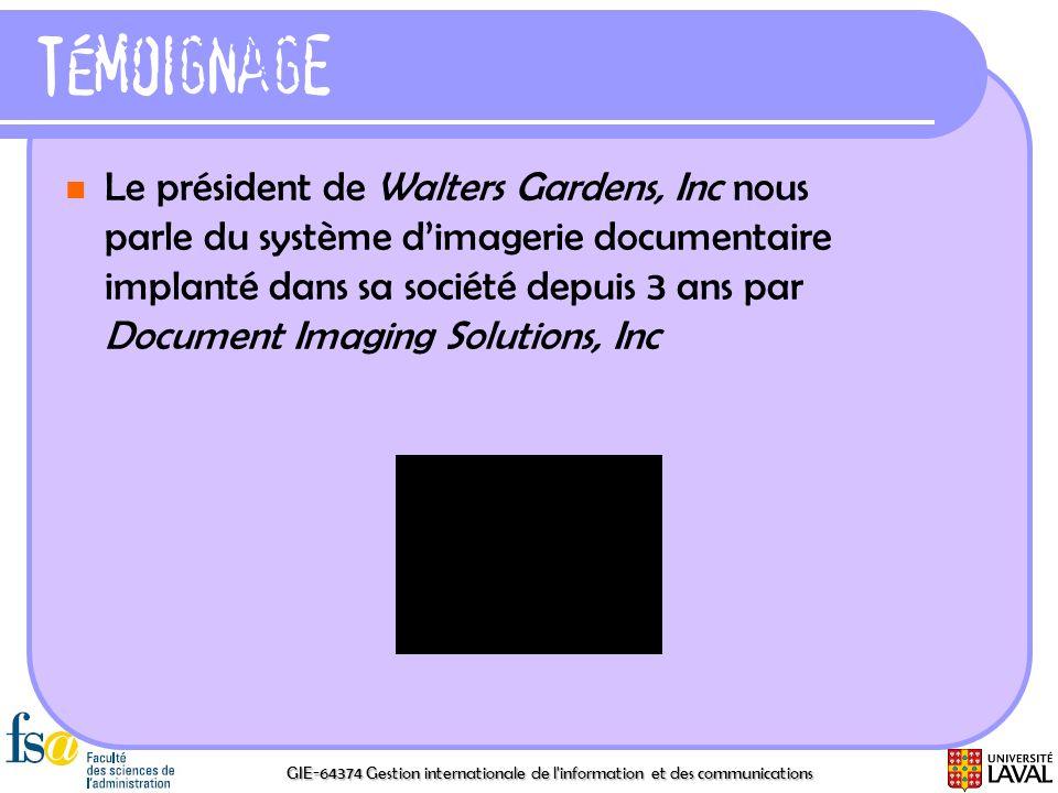 GIE-64374 Gestion internationale de l'information et des communications Témoignage Le président de Walters Gardens, Inc nous parle du système dimageri