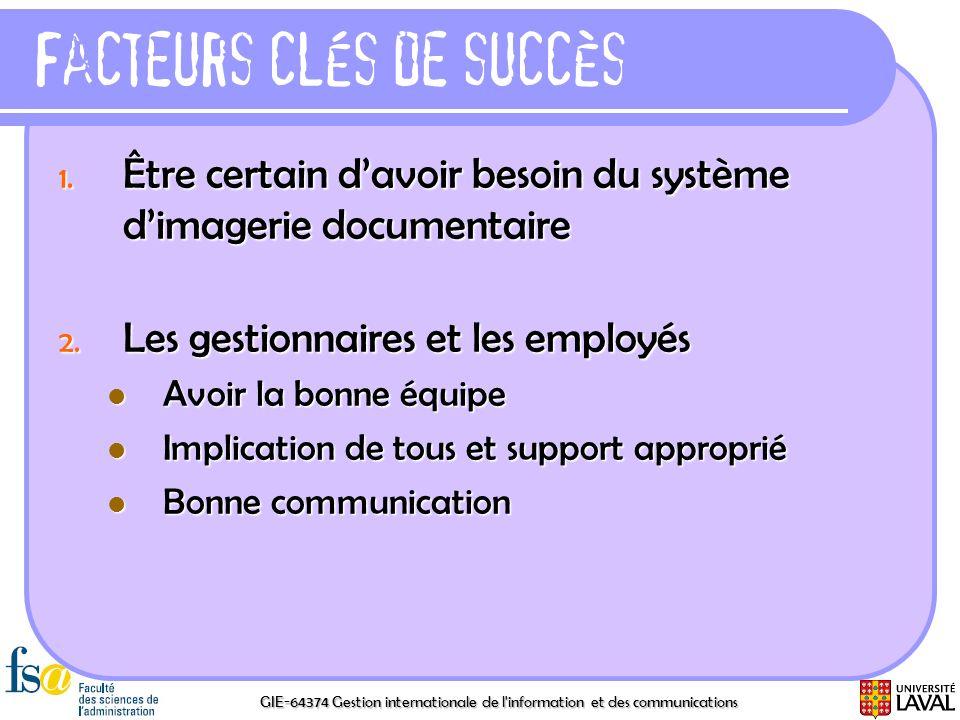 GIE-64374 Gestion internationale de l'information et des communications Facteurs clés de succès 1. Être certain davoir besoin du système dimagerie doc
