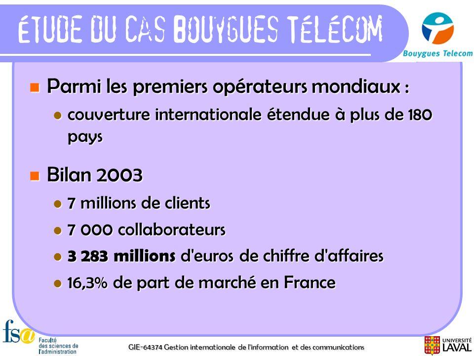GIE-64374 Gestion internationale de l'information et des communications Parmi les premiers opérateurs mondiaux : Parmi les premiers opérateurs mondiau