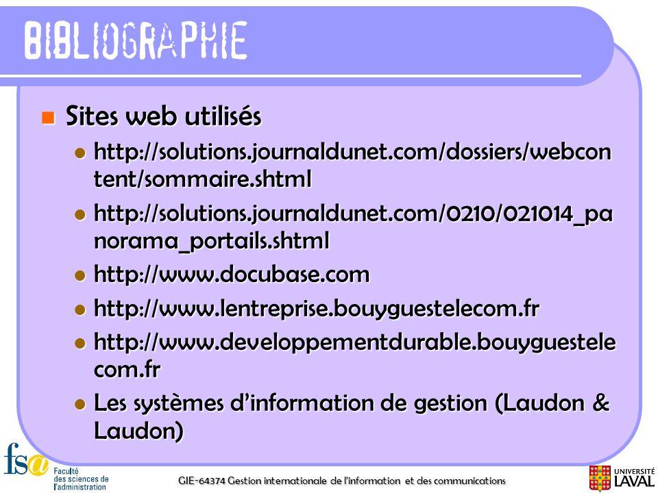 GIE-64374 Gestion internationale de l'information et des communications Bibliographie Sites web utilisés Sites web utilisés http://solutions.journaldu