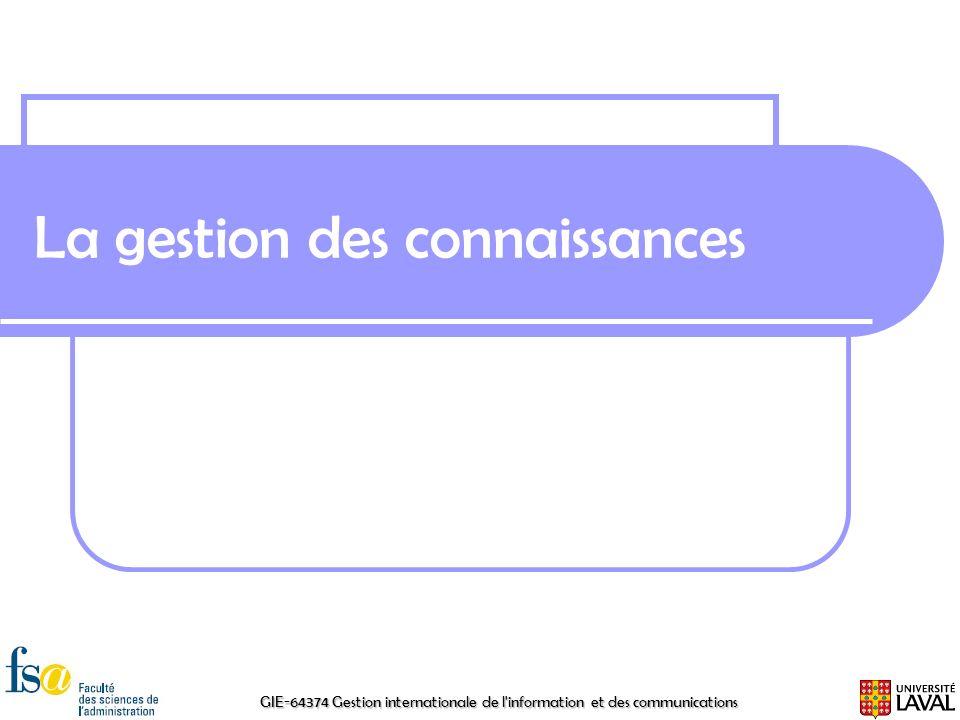 GIE-64374 Gestion internationale de l'information et des communications La gestion des connaissances