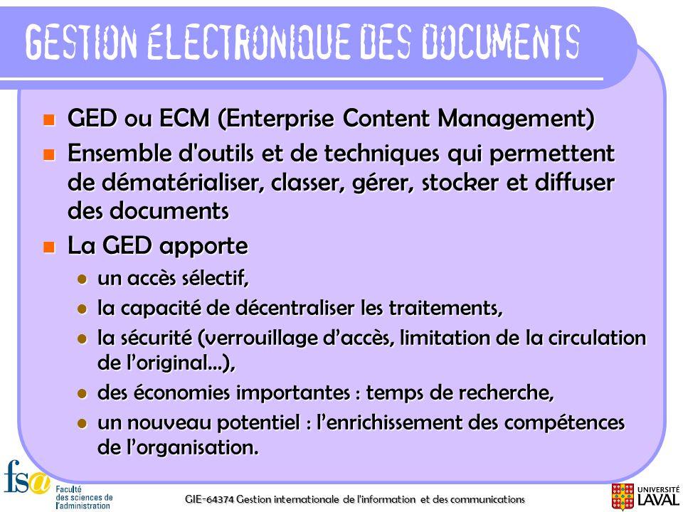GIE-64374 Gestion internationale de l'information et des communications Gestion électronique des documents GED ou ECM (Enterprise Content Management)