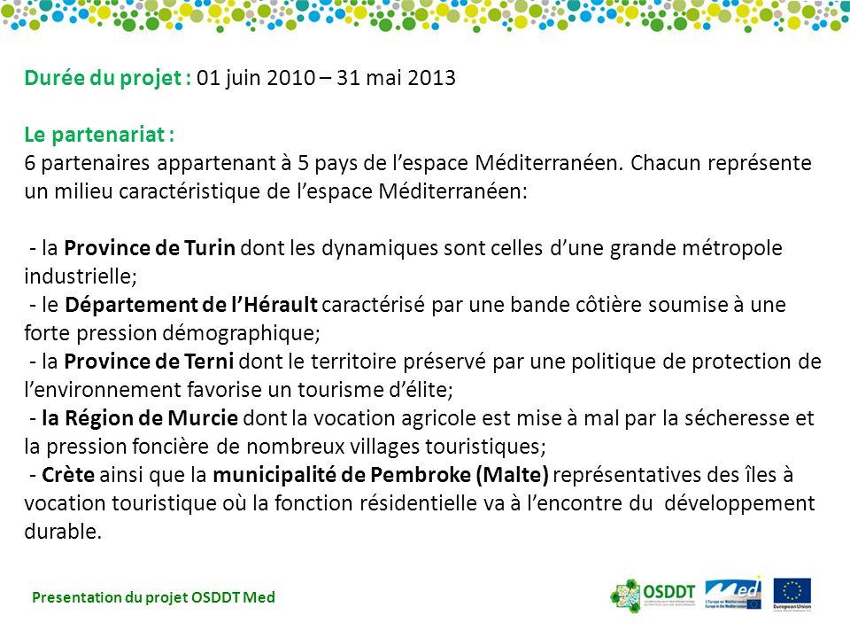 Presentation du projet OSDDT Med Durée du projet : 01 juin 2010 – 31 mai 2013 Le partenariat : 6 partenaires appartenant à 5 pays de lespace Méditerranéen.