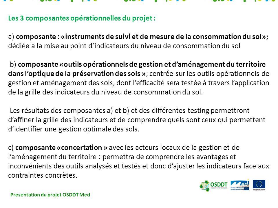 Presentation du projet OSDDT Med La réunion du partenariat à Murcie : Faire létat davancement des travaux et des activités du projet composante par composante: les différents partenaires ont testé au cours des derniers mois les indicateurs de mesure de consommation des sols mis au point en 2011.