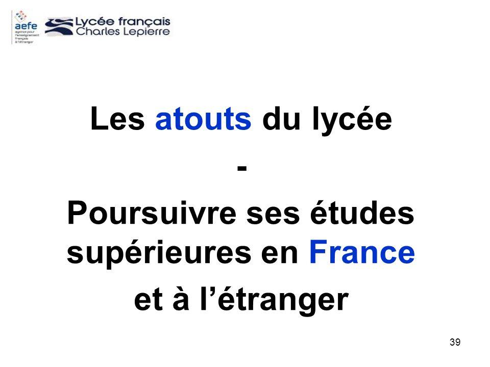 39 Les atouts du lycée - Poursuivre ses études supérieures en France et à létranger