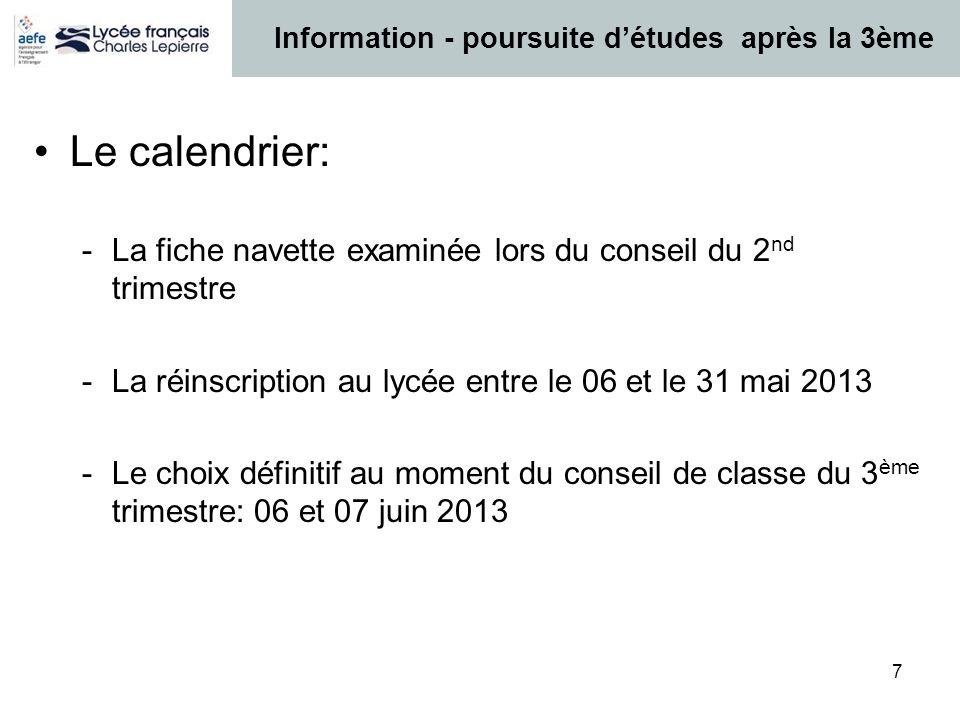 7 Le calendrier: -La fiche navette examinée lors du conseil du 2 nd trimestre -La réinscription au lycée entre le 06 et le 31 mai 2013 -Le choix défin