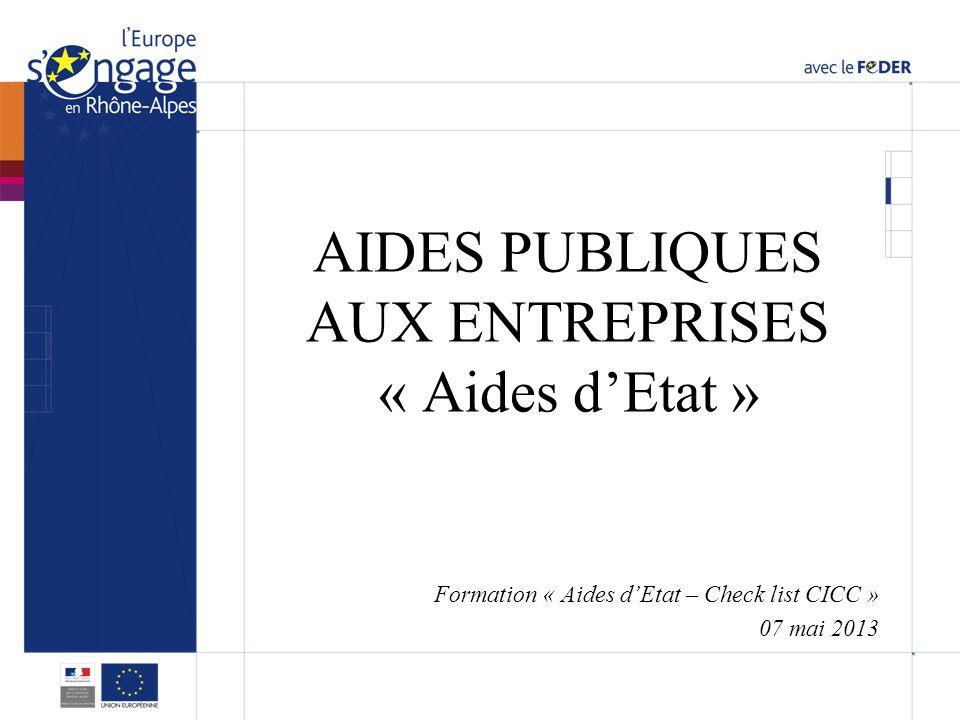 AIDES PUBLIQUES AUX ENTREPRISES « Aides dEtat » Formation « Aides dEtat – Check list CICC » 07 mai 2013