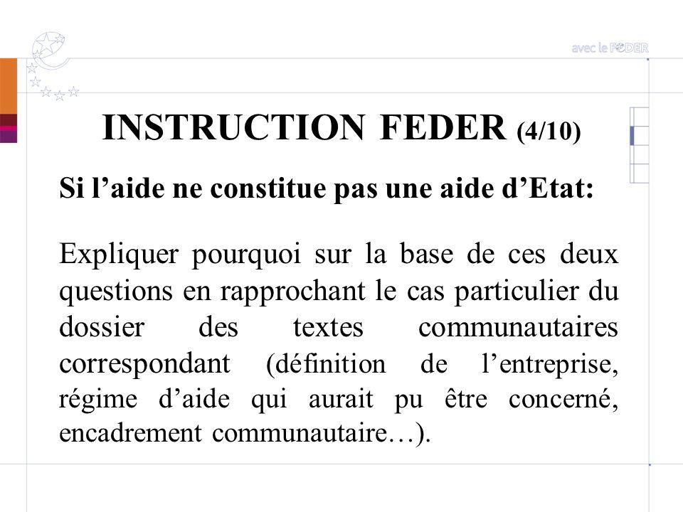 INSTRUCTION FEDER (4/10) Si laide ne constitue pas une aide dEtat: Expliquer pourquoi sur la base de ces deux questions en rapprochant le cas particul