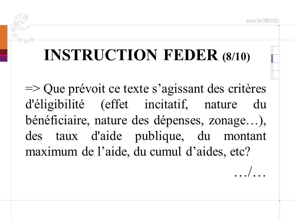 INSTRUCTION FEDER (8/10) => Que prévoit ce texte sagissant des critères d'éligibilité (effet incitatif, nature du bénéficiaire, nature des dépenses, z
