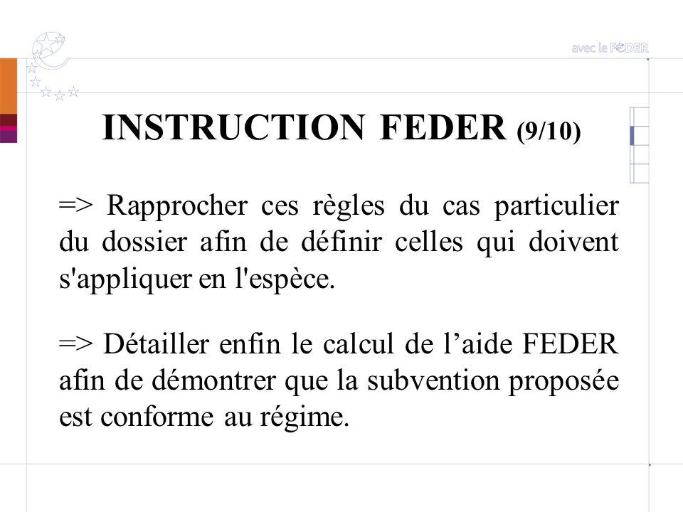 INSTRUCTION FEDER (9/10) => Rapprocher ces règles du cas particulier du dossier afin de définir celles qui doivent s'appliquer en l'espèce. => Détaill