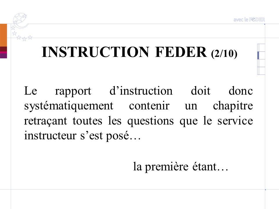 INSTRUCTION FEDER (2/10) Le rapport dinstruction doit donc systématiquement contenir un chapitre retraçant toutes les questions que le service instruc
