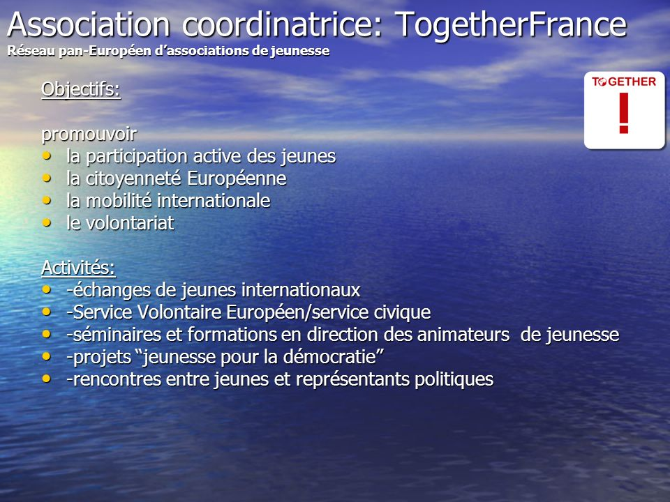 Association coordinatrice: TogetherFrance Réseau pan-Européen dassociations de jeunesse Association coordinatrice: TogetherFrance Réseau pan-Européen