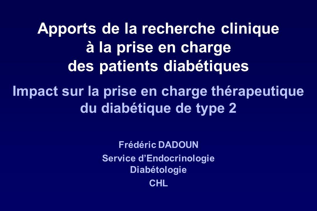 Apports de la recherche clinique à la prise en charge des patients diabétiques Impact sur la prise en charge thérapeutique du diabétique de type 2 Fré