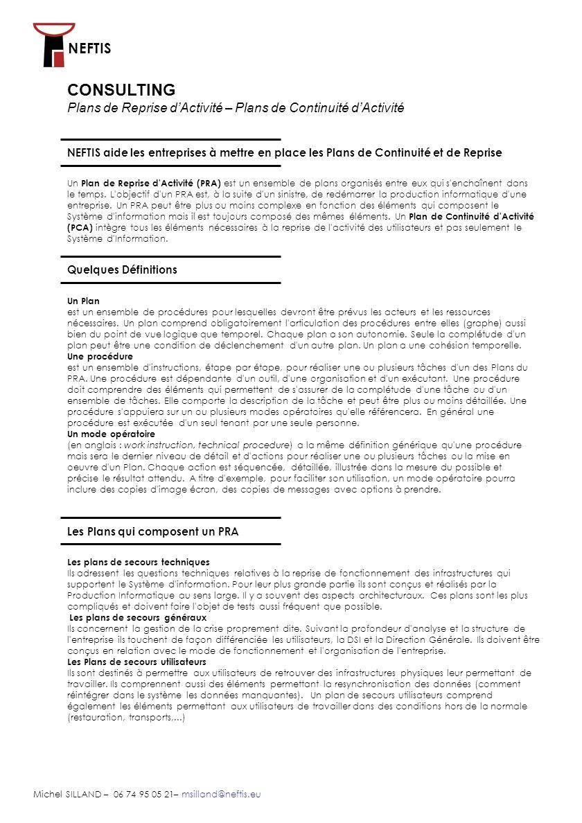 NEFTIS Michel SILLAND – 06 74 95 05 21– msilland@neftis.eu NEFTIS aide les entreprises à mettre en place les Plans de Continuité et de Reprise CONSULT