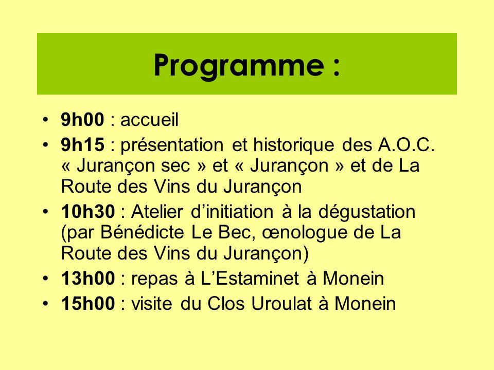 Programme : 9h00 : accueil 9h15 : présentation et historique des A.O.C. « Jurançon sec » et « Jurançon » et de La Route des Vins du Jurançon 10h30 : A