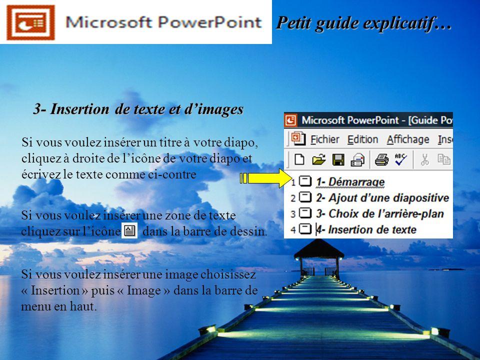 Petit guide explicatif… Dans le menu en haut cliquez sur « Insertion » puis « nouvelle diapositive » Si vous voulez créer la même diapositive choisissez « Duppliquer une diapositive » 4- Ajout dune diapositive
