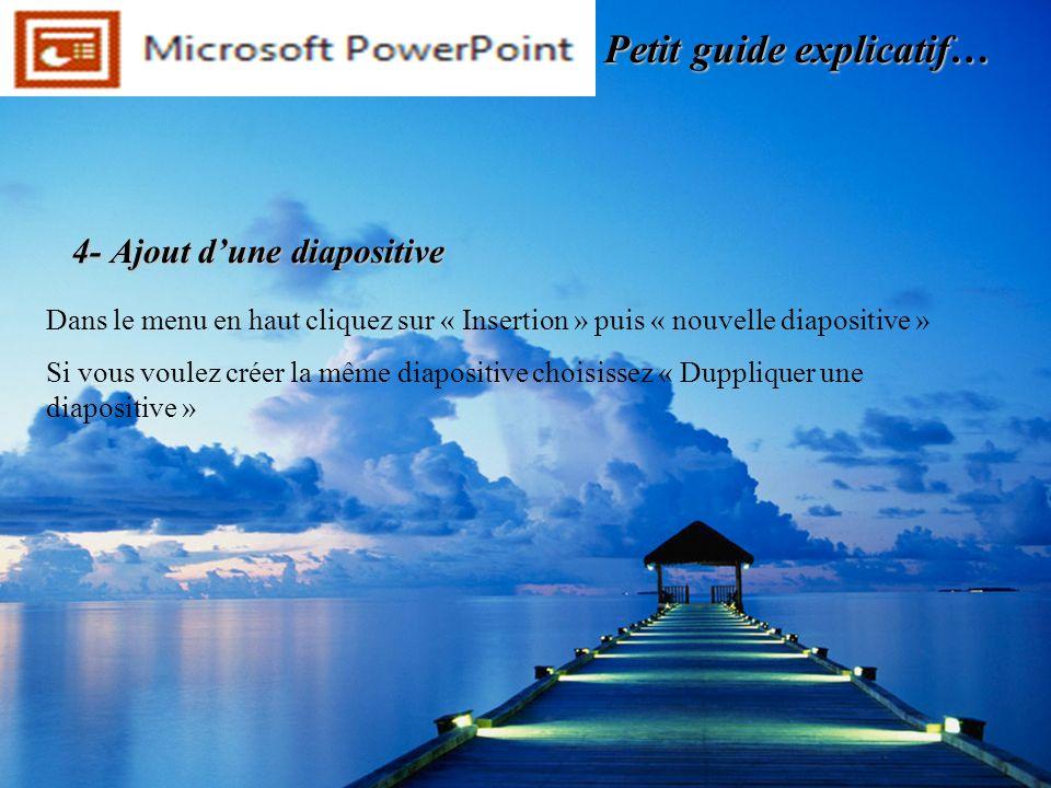 Petit guide explicatif… Dans le menu en haut cliquez sur « Insertion » puis « nouvelle diapositive » Si vous voulez créer la même diapositive choisiss