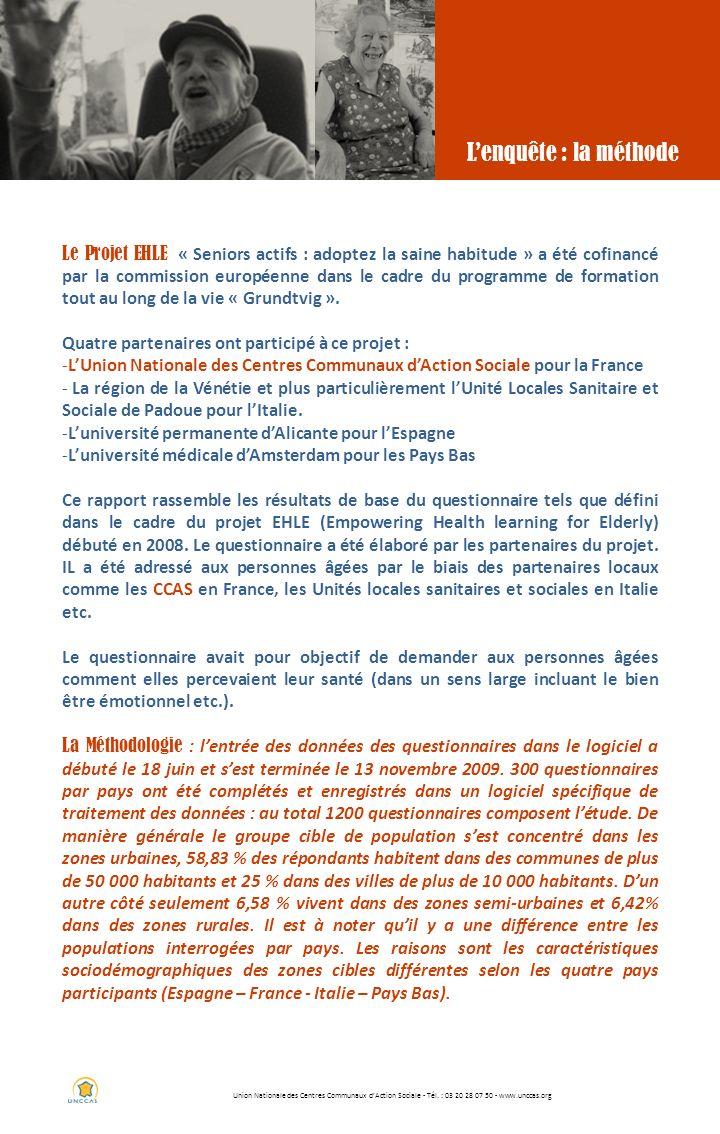 Union Nationale des Centres Communaux dAction Sociale - Tél. : 03 20 28 07 50 - www.unccas.org Lenquête : la méthode Le Projet EHLE « Seniors actifs :