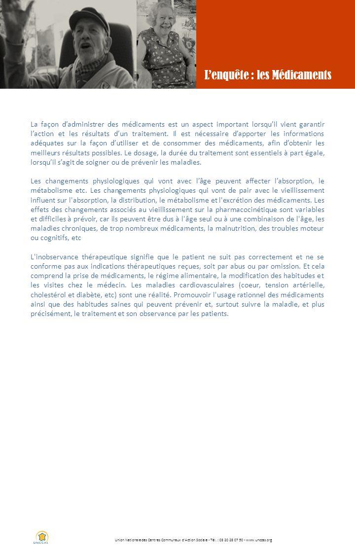 Union Nationale des Centres Communaux dAction Sociale - Tél. : 03 20 28 07 50 - www.unccas.org Lenquête : les Médicaments La façon dadministrer des mé