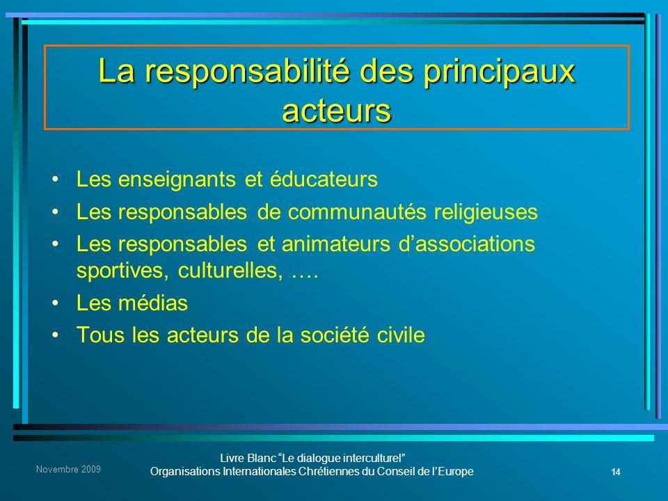 14 Livre Blanc Le dialogue interculturel Organisations Internationales Chrétiennes du Conseil de lEurope Novembre 2009 La responsabilité des principau