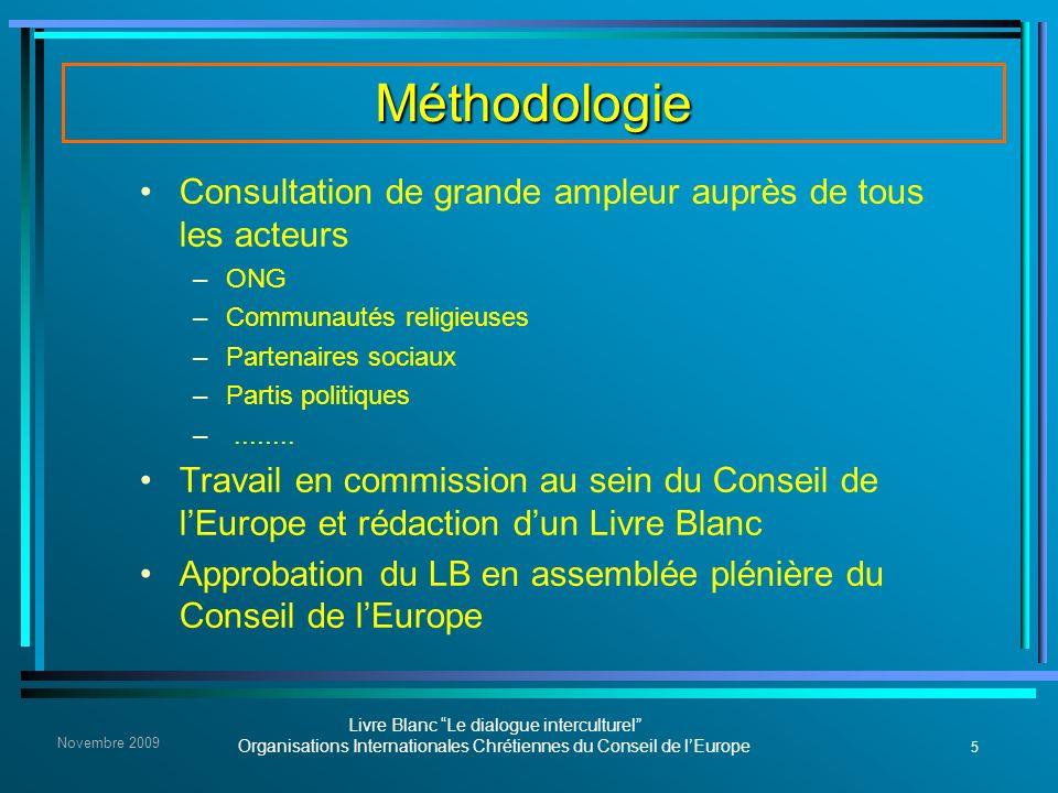 5 Livre Blanc Le dialogue interculturel Organisations Internationales Chrétiennes du Conseil de lEurope Novembre 2009 Méthodologie Consultation de gra