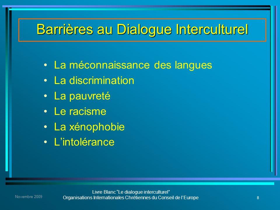 8 Livre Blanc Le dialogue interculturel Organisations Internationales Chrétiennes du Conseil de lEurope Novembre 2009 Barrières au Dialogue Intercultu