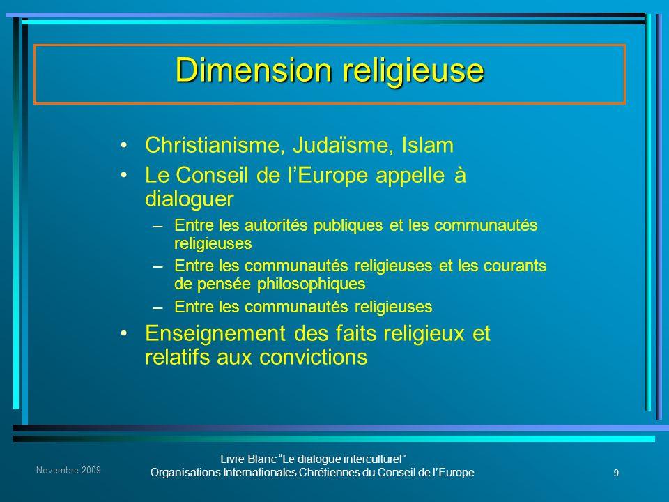 9 Livre Blanc Le dialogue interculturel Organisations Internationales Chrétiennes du Conseil de lEurope Novembre 2009 Dimension religieuse Christianis