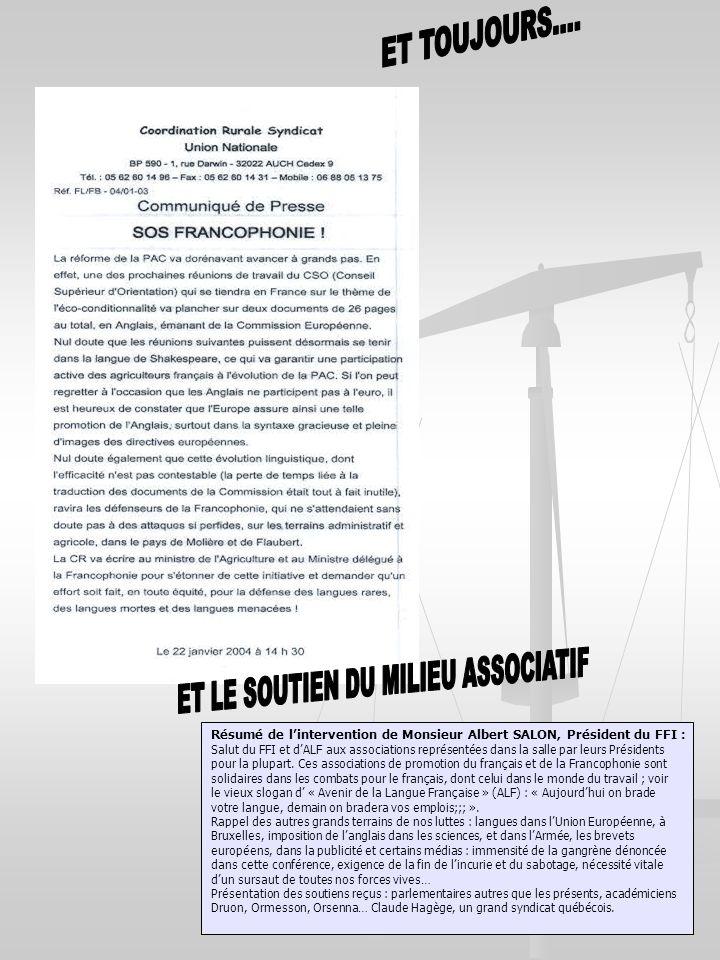 Résumé de lintervention de Monsieur Albert SALON, Président du FFI : Salut du FFI et dALF aux associations représentées dans la salle par leurs Présidents pour la plupart.