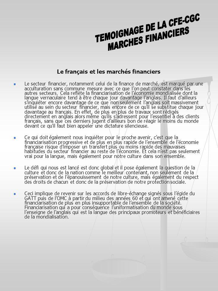 Le français et les marchés financiers Le secteur financier, notamment celui de la finance de marché, est marqué par une acculturation sans commune mesure avec ce que lon peut constater dans les autres secteurs.