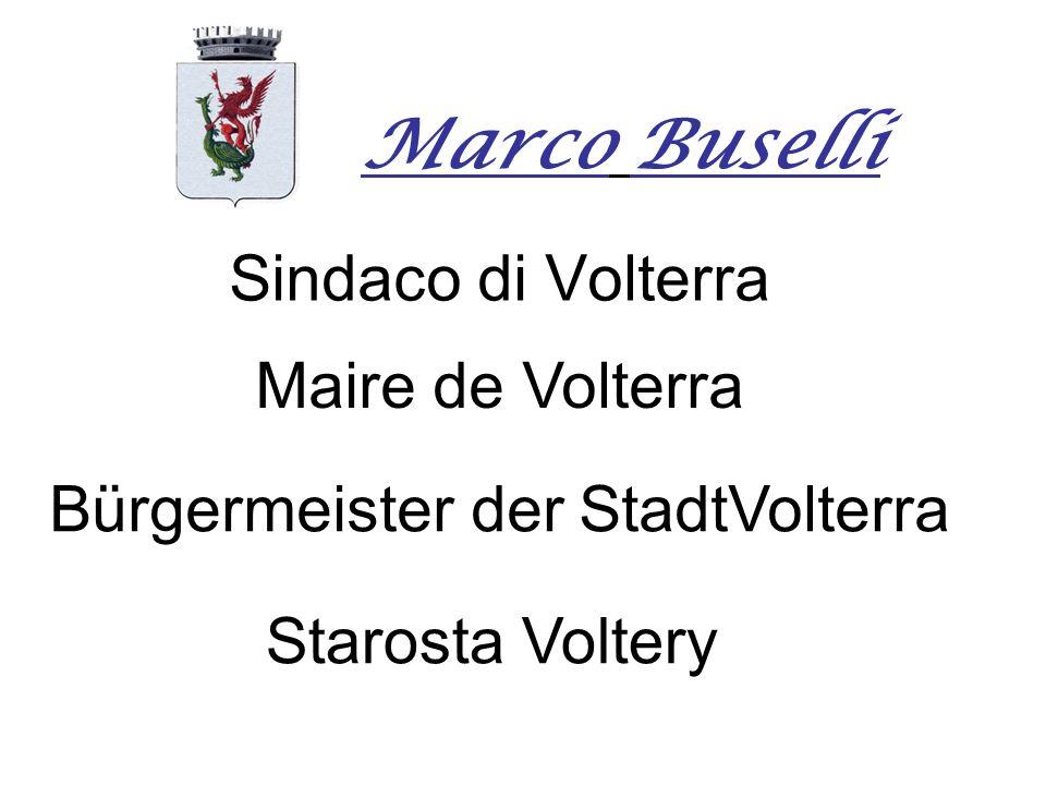 Sindaco di Volterra Maire de Volterra Bürgermeister der StadtVolterra Starosta Voltery Marco Buselli