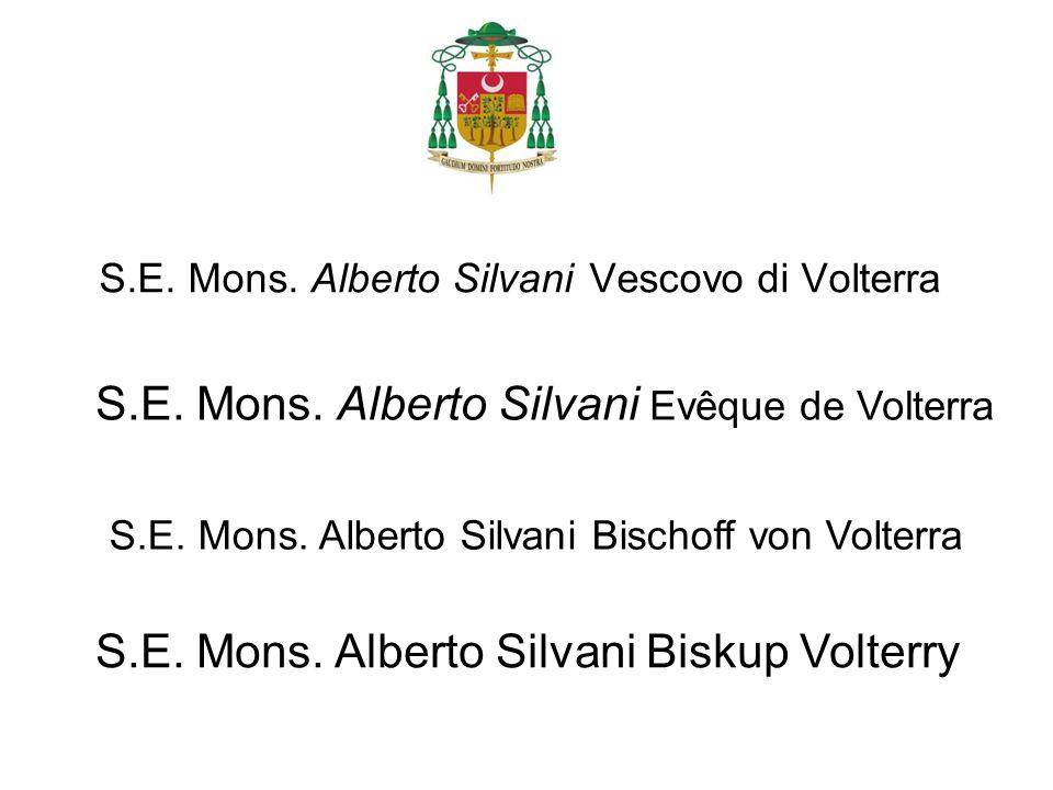 S.E. Mons. Alberto Silvani Vescovo di Volterra S.E. Mons. Alberto Silvani Evêque de Volterra S.E. Mons. Alberto Silvani Bischoff von Volterra S.E. Mon