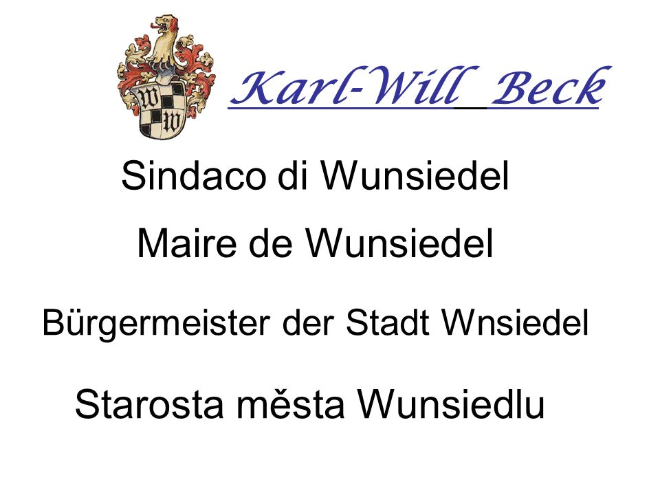 Sindaco di Wunsiedel Maire de Wunsiedel Bürgermeister der Stadt Wnsiedel Starosta města Wunsiedlu Karl-Will Beck