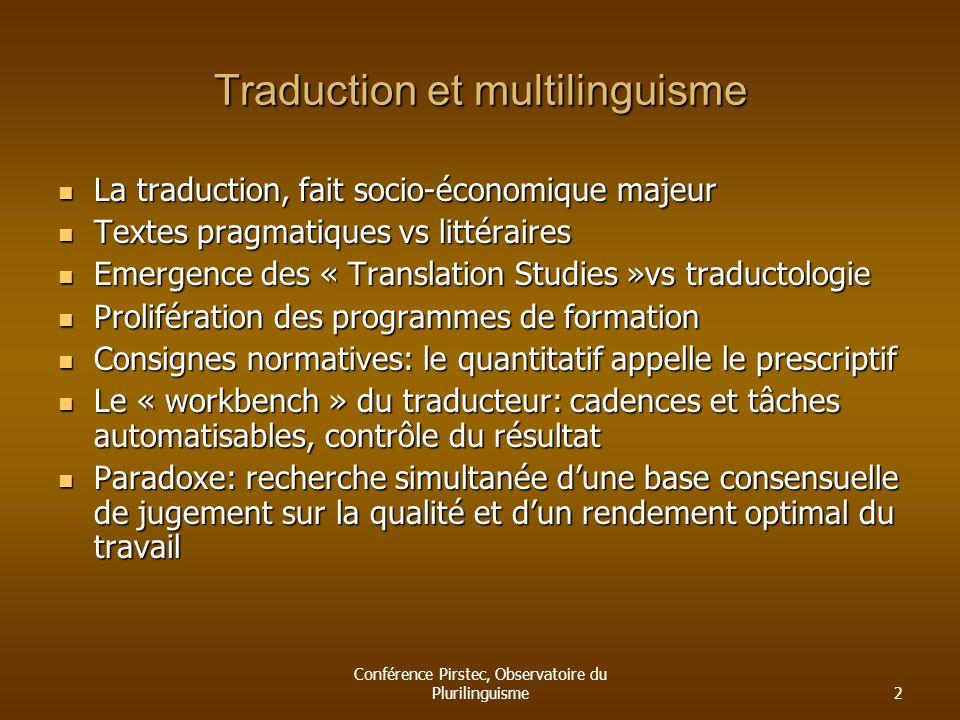 Conférence Pirstec, Observatoire du Plurilinguisme2 Traduction et multilinguisme La traduction, fait socio-économique majeur La traduction, fait socio