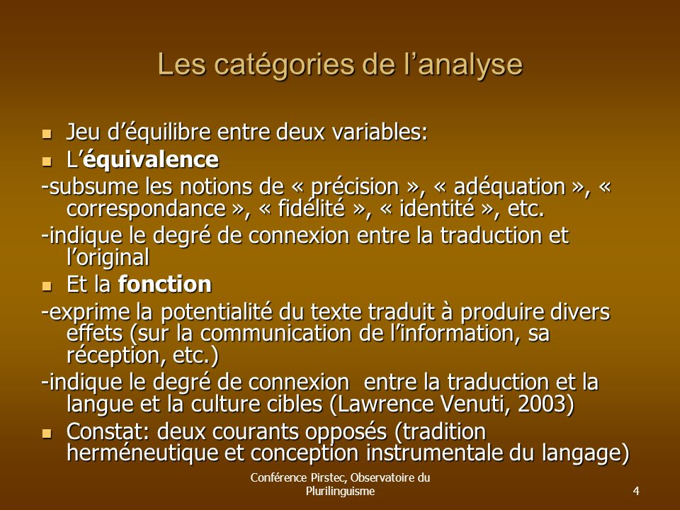 Conférence Pirstec, Observatoire du Plurilinguisme4 Les catégories de lanalyse Jeu déquilibre entre deux variables: Jeu déquilibre entre deux variable