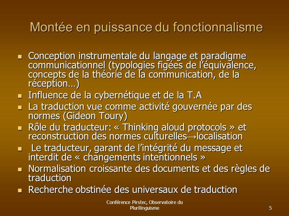 Conférence Pirstec, Observatoire du Plurilinguisme5 Montée en puissance du fonctionnalisme Montée en puissance du fonctionnalisme Conception instrumen
